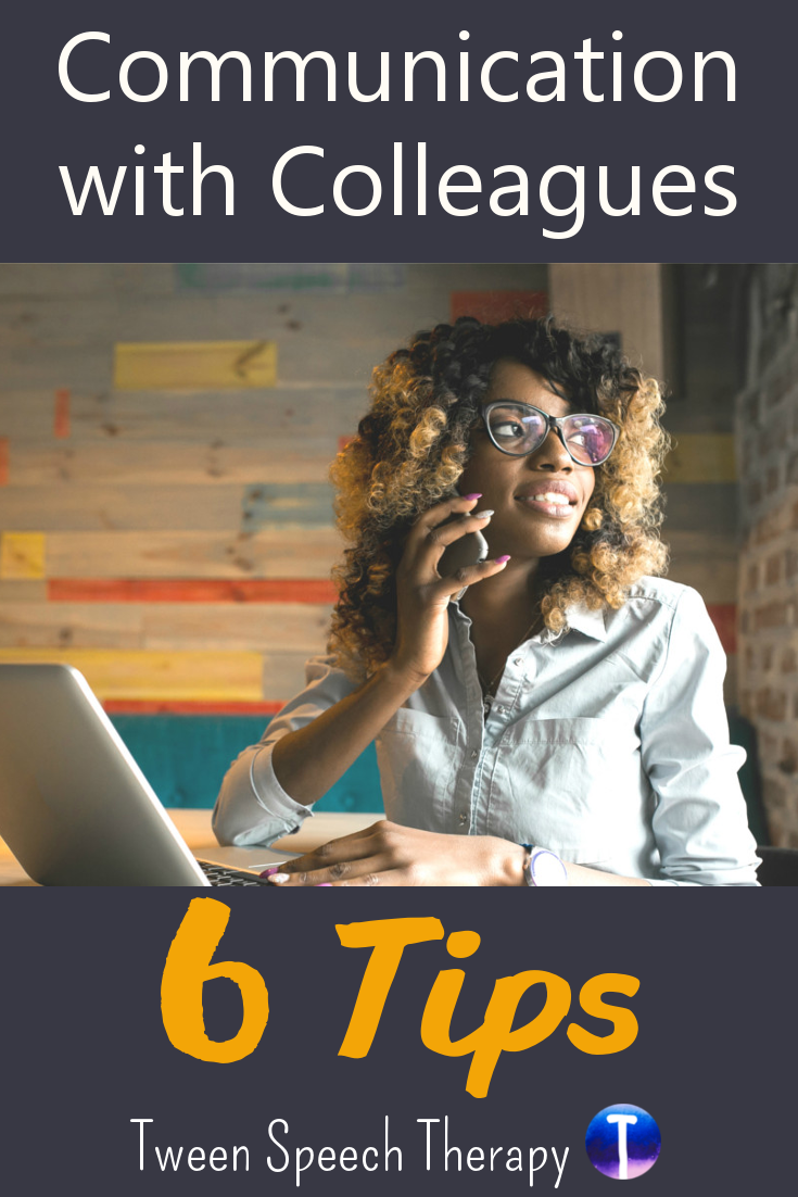 Communication with Colleagues: 6 Tips