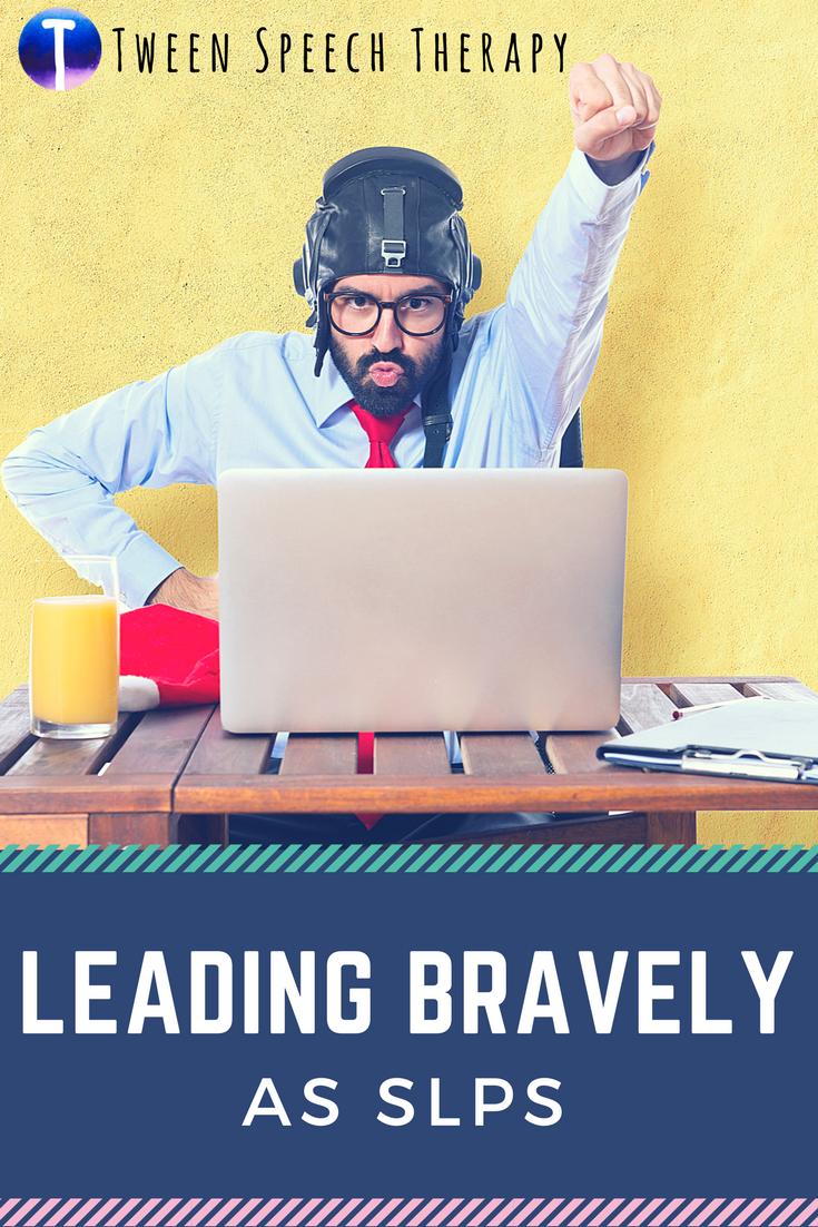 Leading Bravely as SLPs