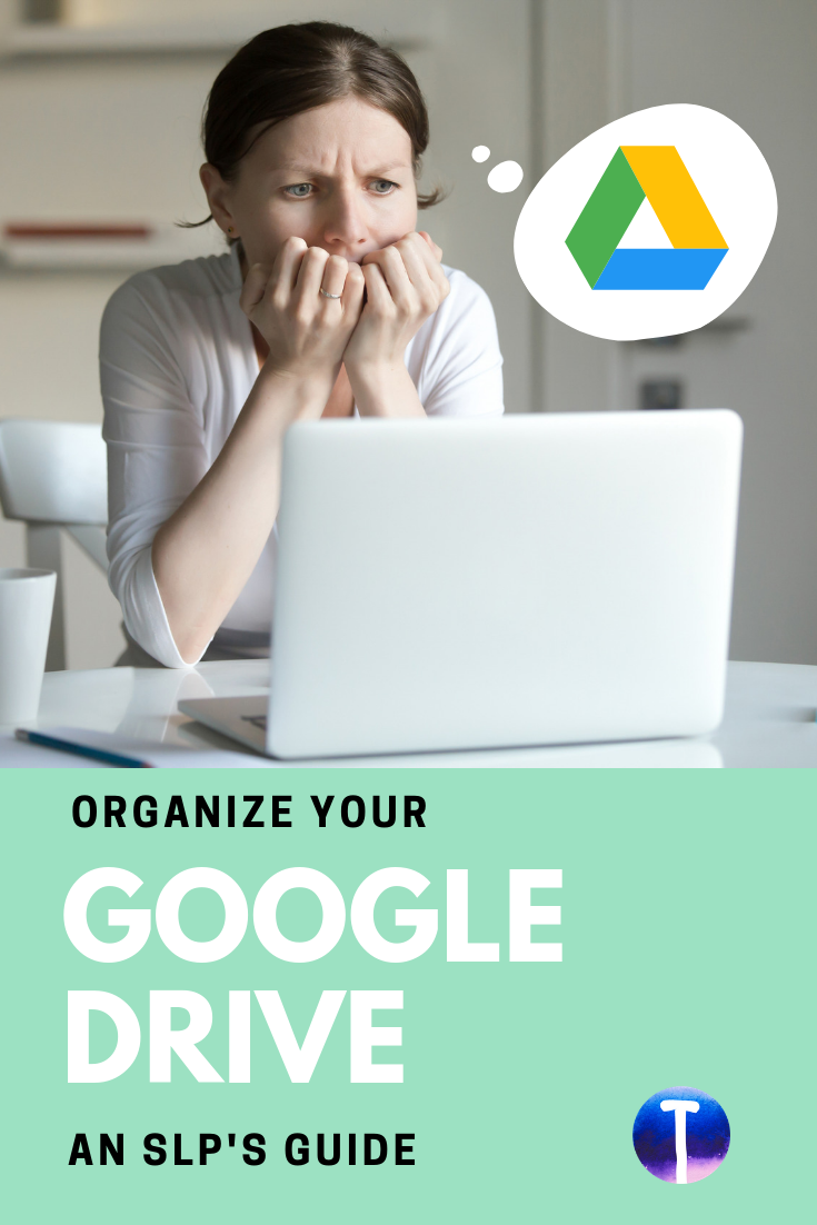 An SLP's Guide to Organizing Your Google Drive